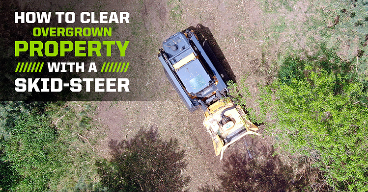 How to clear overgrown property with a skid-steer