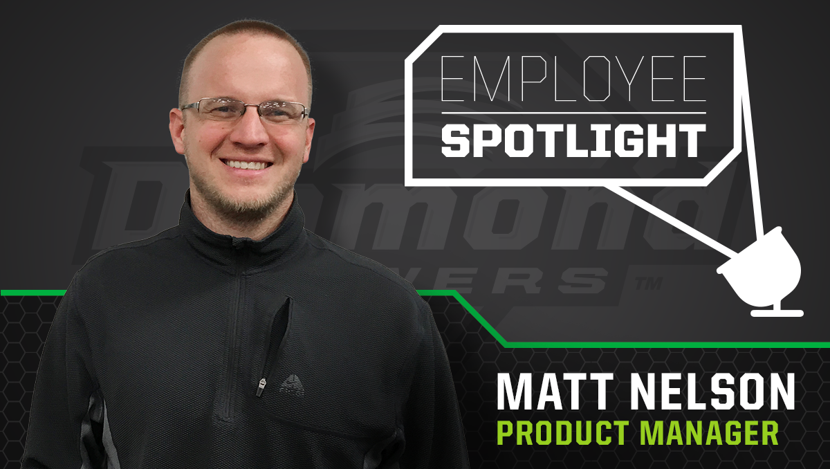 Employee Spotlight - Matt Nelson - Product Manager