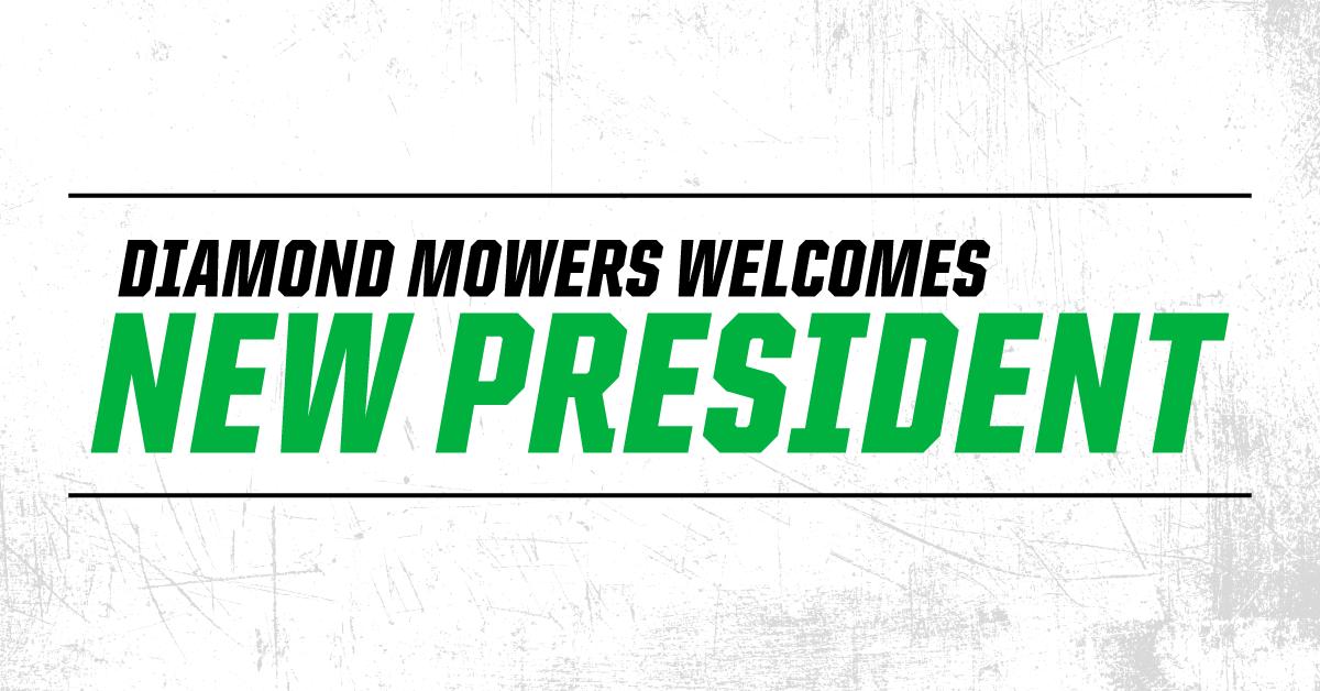 Diamond Mowers Welcomes New President